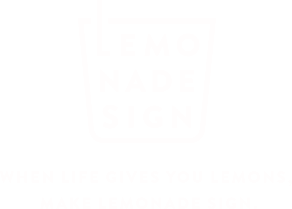 When life gives you lemons, make lemonade sign.